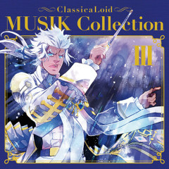 ClassicaLoid MUSIK Collection Vol. III