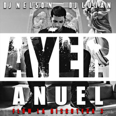 Ayer (Single) - DJ Nelson, Anuel AA
