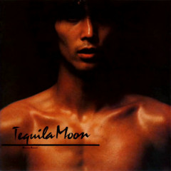 Tequila Moon - Kuwana Masahiro