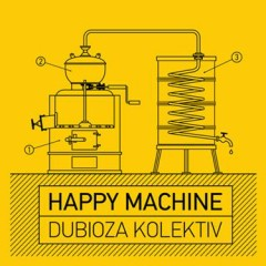 Happy Machine (EP) - Dubioza Kolektiv