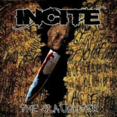 The Slaughter - Incite