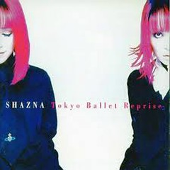 Tokyo Ballet Reprise - SHAZNA