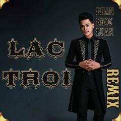 Lạc Trôi (Remix) - Phan Ngọc Luân
