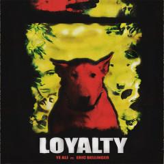 Loyalty (Single) - Ye Ali, Eric Bellinger