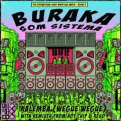 Kalemba (Wegue Wegue) - Buraka Som Sistema
