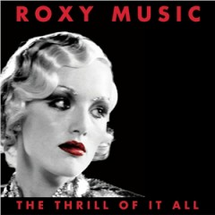 The Thrill Of It All (CD6) - Roxy Music