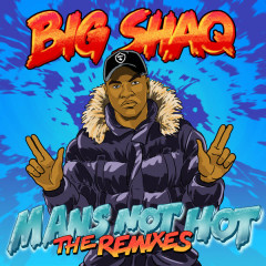 Man's Not Hot (The Remixes)