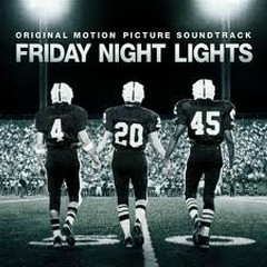 Friday Night Lights  - Explosions In The Sky