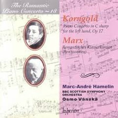 The Romantic Piano Concerto, Vol. 18 – Korngold & Marx - Marc-André Hamelin,BBC Scottish Symphony Orchestra,Osmo Vanska