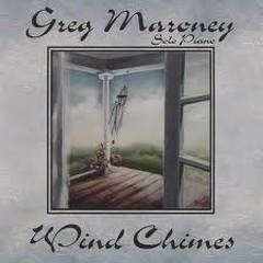 Wind Chimes - Greg Maroney