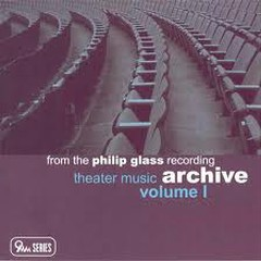 From the Philip Glass recording Archive Vol. I – Theater Music CD2
