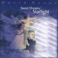 Sweet Dreams & Starlight - David Nevue