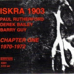 Iskra 1903 - Chapter One 1970-1972 (CD1)