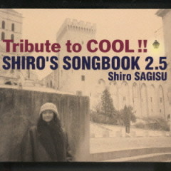 Shiro's Songbook 2.5 - Tribute to COOL!!