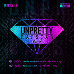 Unpretty Rapstar 3 Track 5 & 6 (Single)