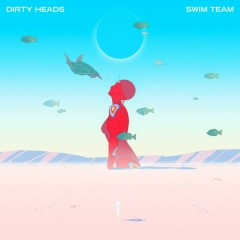 SWIM TEAM - Dirty Heads