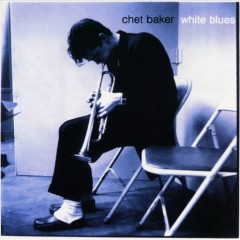 White Blues - Chet Baker
