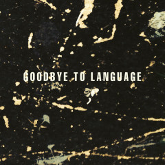 Goodbye To Language - Daniel Lanois