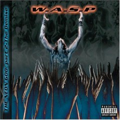The Neon God Part 2 - The Demise (Japan) - W.A.S.P.