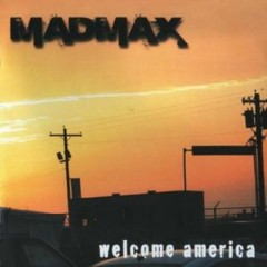 Welcome America - Mad Max