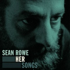 Her Songs - EP - Sean Rowe