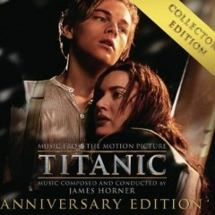 Titanic Soundtrack (Collector's Anniversary Edition) (CD1) - James Horner
