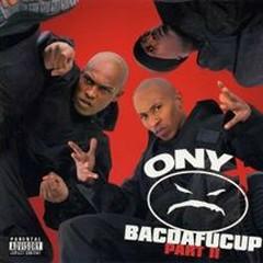 Bacdafucup Part II - Onyx