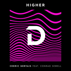 Higher (Single) - Cedric Gervais, Conrad Sewell
