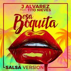 Esa Boquita (Salsa Version) (Single) - J Alvarez