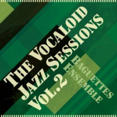 The Vocaloid Jazz Sessions Vol.2
