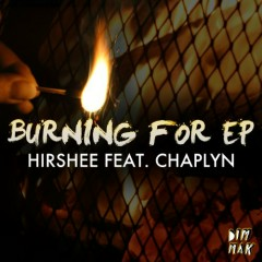 Burning For - EP - Hirshee