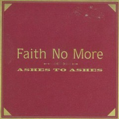 Ashes to Ashes [Gold on Maroon] - Faith No More