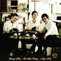 Tam Ca Vol 1 - Quang Hào,Lê Anh Dũng,Ngọc Ký