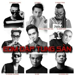 EDM Đập Tung Sàn