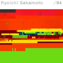 /04  - Ryuichi Sakamoto