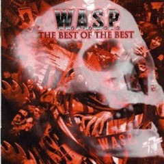 The Best Of The Best 1984-2000 - W.A.S.P.