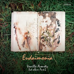 3rd Part.2 `Eudaimonia` - Vanilla Acoustic