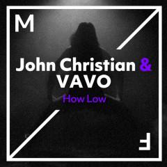 How Low (Single) - John Christian, Vavo