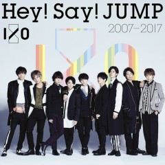Hey! Say! JUMP 2007-2017 I/O CD1 - Hey! Say! JUMP