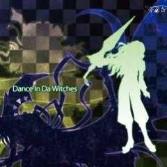 Dance In Da Witches