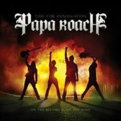 Time For Annihilation - On The Record & On The Road - Papa Roach
