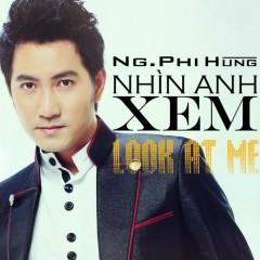 Nhìn Anh Xem - Nguyễn Phi Hùng
