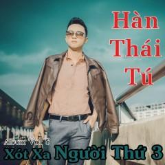 Xót Xa Người Thứ 3 - Hàn Thái Tú