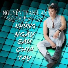 Những Ngày Sau Chia Tay - Nguyễn Thành An