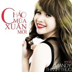Chào Mùa Xuân Mới - Mandy Thanh Trúc