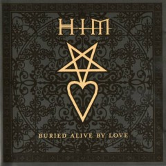 Buried Alive By Love (Limited Edition)