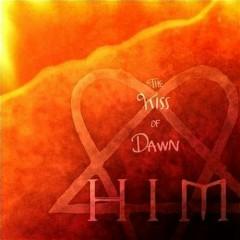 The Kiss of Dawn (Maxi) - H.I.M