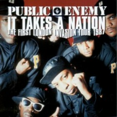 It Takes A Nation- The First London Invasion Tour 1987 (CD2) - Public Enemy