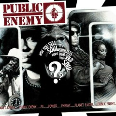 How You Sell Soul To A Soulless People Who Sold Their Soul (CD2) - Public Enemy