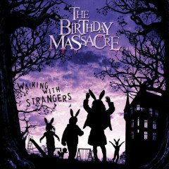 Walking With Strangers - The Birthday Massacre